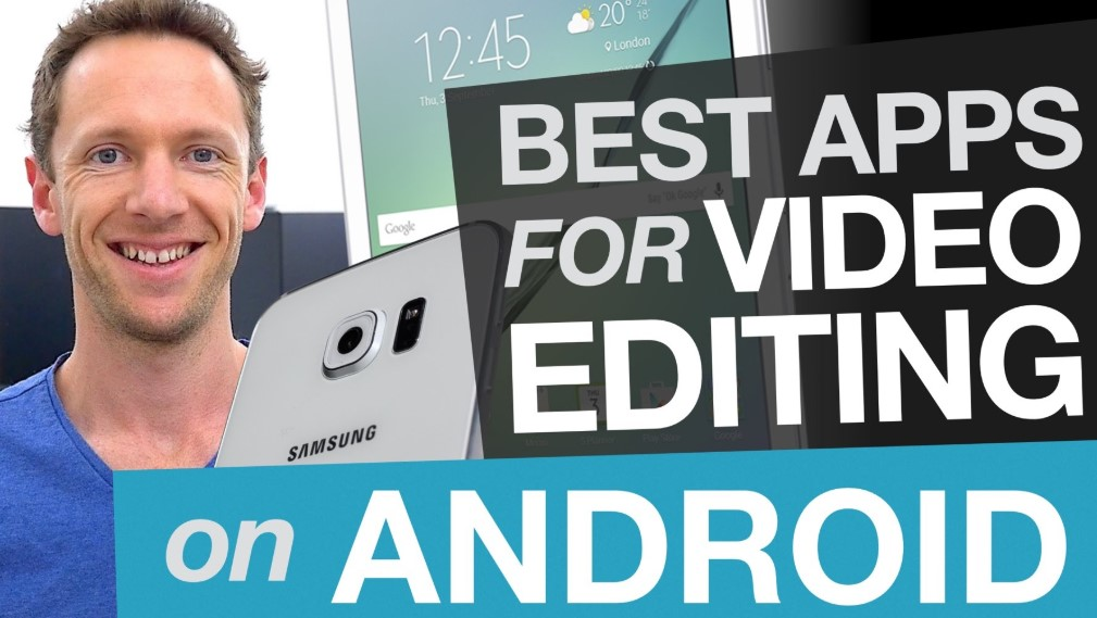 Android Video Editing Apps